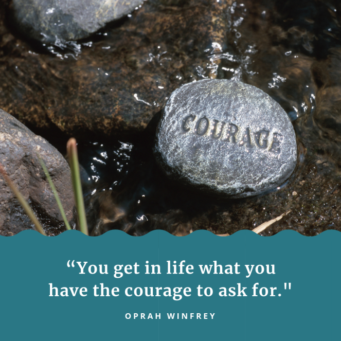 Stone in stream with the word Courage engraved on it. Quote by Oprah about courage
