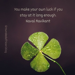 #Fourleafclover #luck #groundedafrican quote by Navel Ravikant #Navel