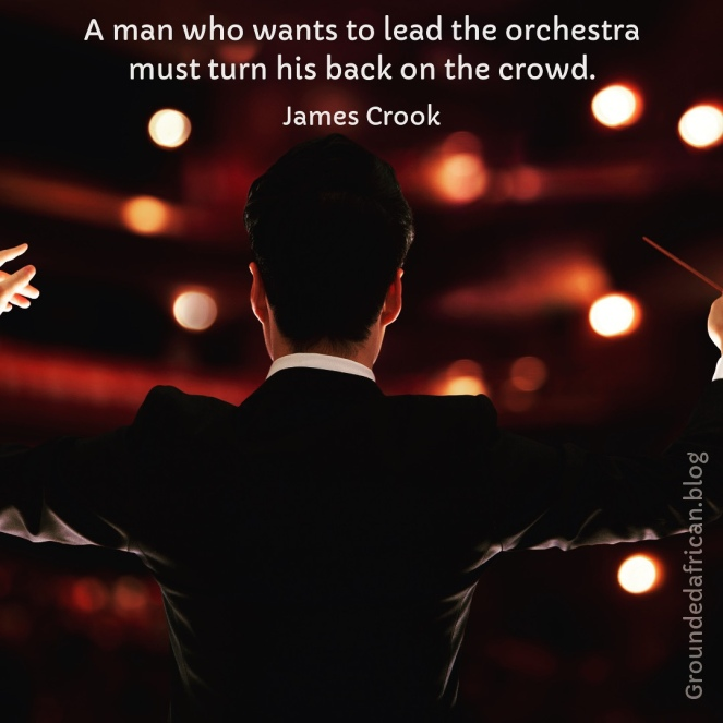 Orchestra conductor. Quote by James Crook