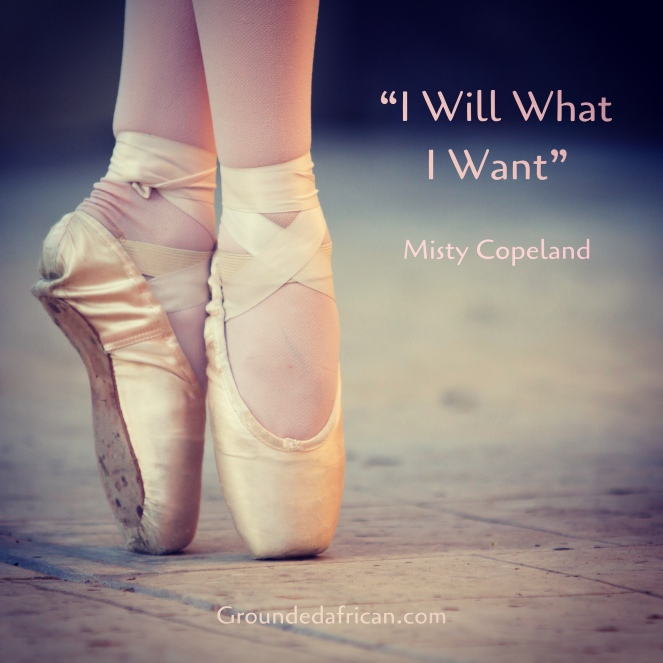 Ballet dancer on pointe. Quote be misty copeland